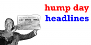 Hump Day Headlines is Indelegate's round-up of important and funny political news