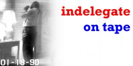 indelegate on tape